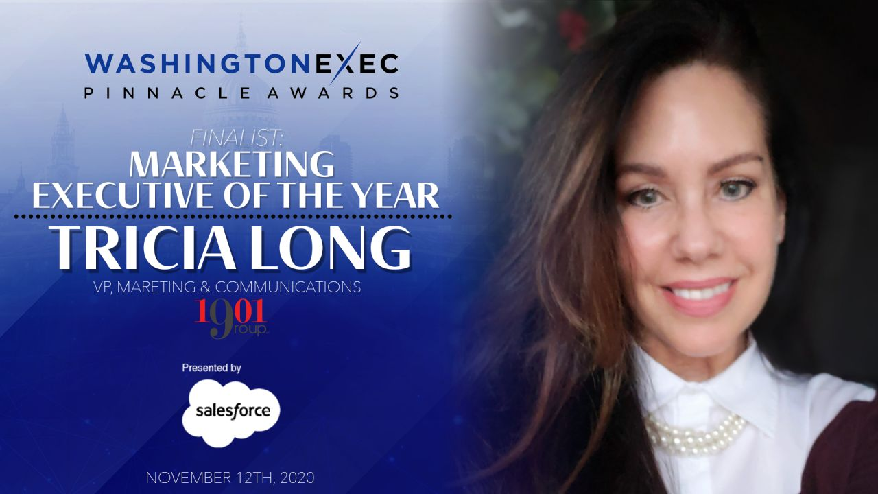 WashingtonExec's Pinnacle Awards Finalist Tricia Long: 'Stay Proactive, Positive and Energetic'